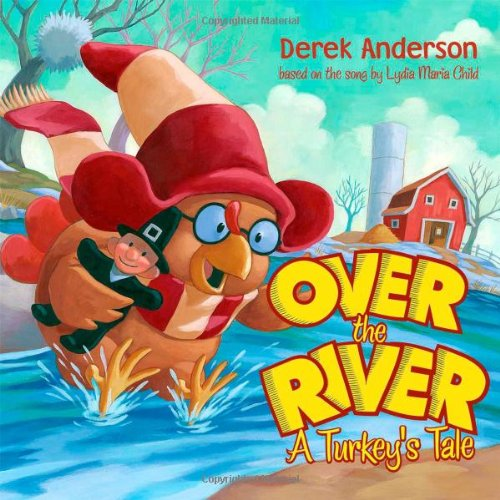 9780689876356: Over the River: A Turkey's Tale