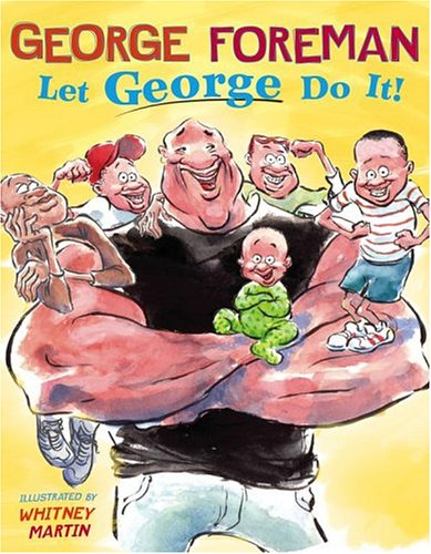 Let George Do It! (0689878079) by George Foreman; Fran Manushkin