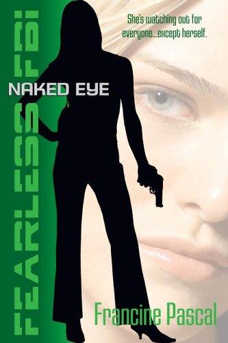 9780689878244: Naked Eye (Fearless FBI)