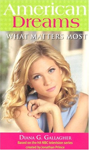 What Matters Most (American Dreams): Diana G. Gallagher