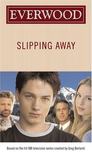 9780689878534: Slipping Away (Everwood)