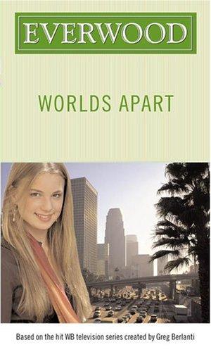 Worlds Apart (Everwood): Burns, Laura J.; Metz, Melinda