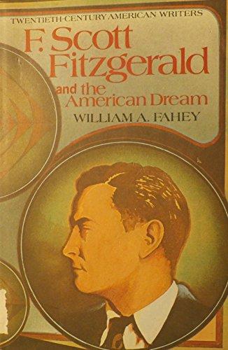 9780690000788: F. Scott Fitzgerald and the American Dream (Twentieth-Century American Writers)