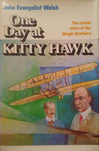 One Day at Kitty Hawk: The Untold Story of the Wright Brothers and the Airplane