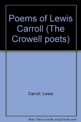 Poems of Lewis Carroll (The Crowell poets) (9780690001785) by Lewis Carroll
