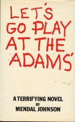 Let's go play at the Adams',: Johnson, Mendal W