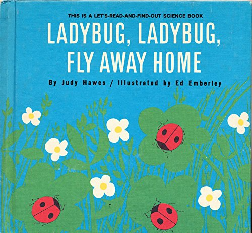 Ladybug, Ladybug, Fly Away Home: Judy Hawes
