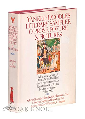 YANKEE DOODLE'S LITERARY SAMPLER OF PROSE, POETRY, & PICTURES:Being an Anthology of Diverse...