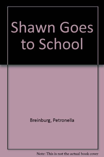 Shawn Goes to School: Petronella Breinburg