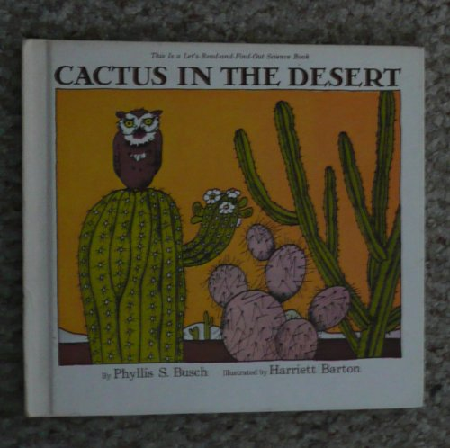 9780690002928: Cactus in the Desert (Let's-read-and-find-out science book)