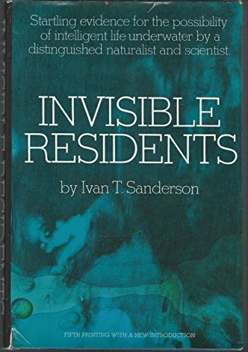 9780690003512: Invisible Residents: Startling evidence for the possibility of intelligent life underwater by a distinguished naturalist and scientist.