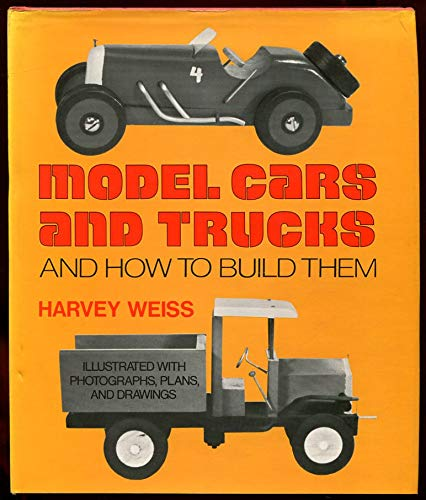 Model Cars and Trucks and How to Build Them: Harvey Weiss