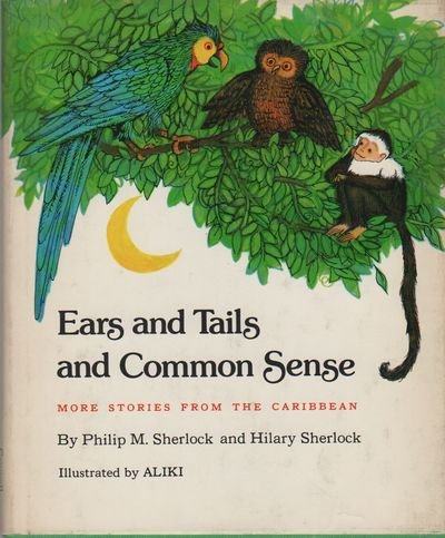 9780690004502: Ears and Tails and Common Sense: More Stories from the Caribbean