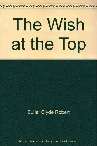 9780690005271: The Wish at the Top