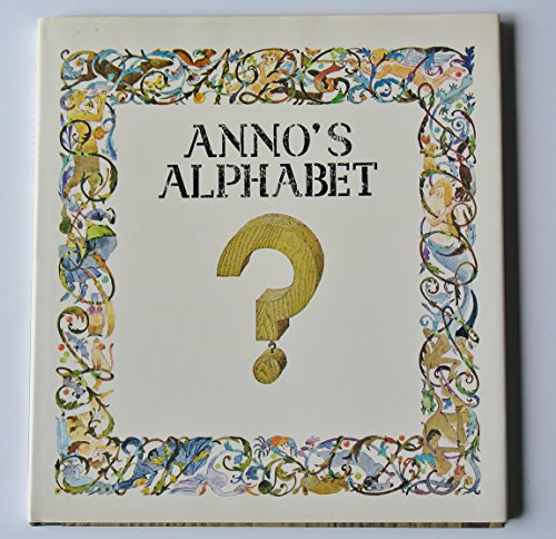 9780690005400: Anno's Alphabet: An Adventure in Imagination
