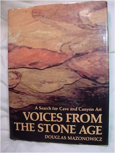 9780690005745: Voices from the stone age;: A search for cave and canyon art,