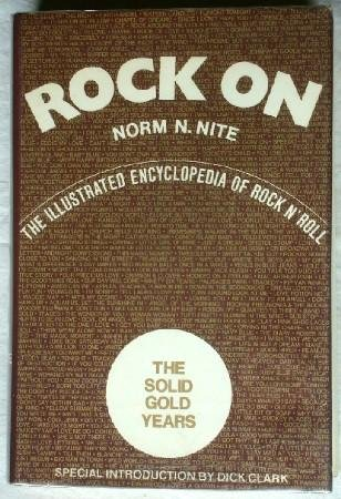 9780690005837: 1: Rock on: The Illustrated Encyclopedia of Rock N' Roll : The Solid Gold Years