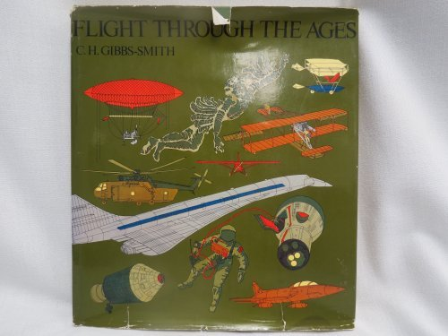 Flight through the ages: A complete, illustrated chronology from the dreams of early history to t...