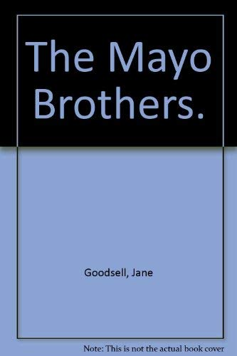 9780690006391: The Mayo Brothers.