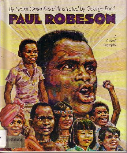 Paul Robeson: The Life and Times of a Free Black Man (Crowell Biographies) (0690006608) by Eloise Greenfield