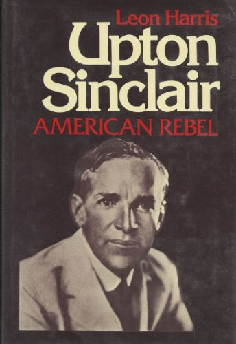 Upton Sinclair: American Rebel