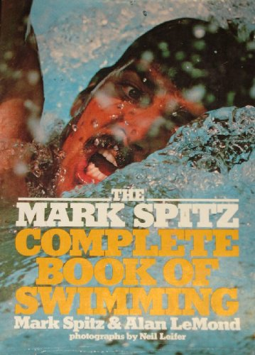 9780690006902: The Mark Spitz complete book of swimming