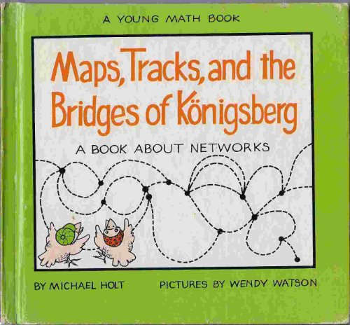 9780690007466: Maps, Tracks, and the Bridges of Konigsberg: A Book About Networks (Young Math Books)