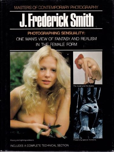 9780690007817: Photographing sensuality, J. Frederick Smith (Masters of contemporary photography)