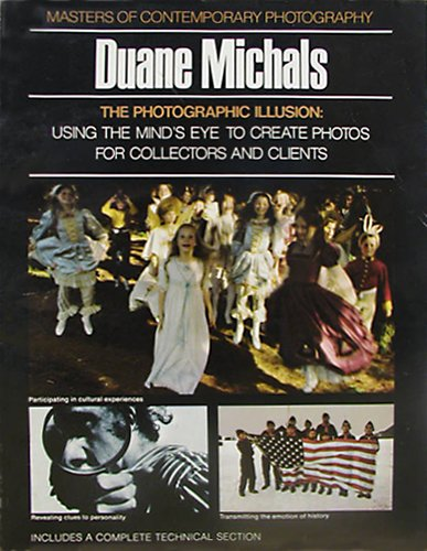 The photographic illusion, Duane Michals (Masters of contemporary photography): Michals, Duane; ...