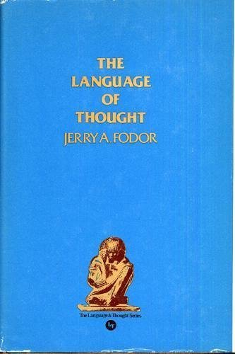 The Language of Thought (The Language & Thought Series, Volume 1) (0690008023) by Jerry A Fodor
