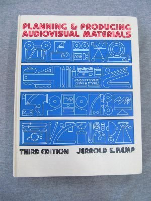 Planning and producing audiovisual materials: Kemp, Jerrold E