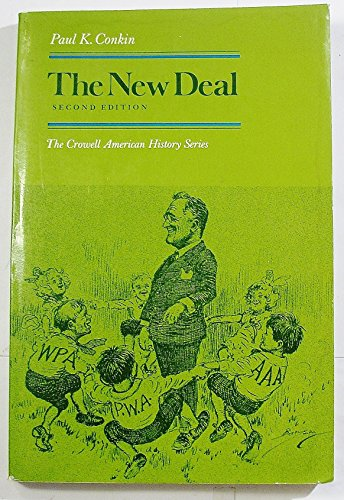 The New Deal (The Crowell American history series) (0690008104) by Conkin, Paul Keith