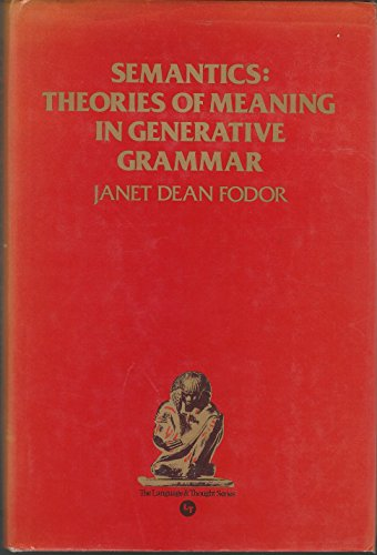 9780690008661: Semantics : Theories of Meaning in Generative Grammar