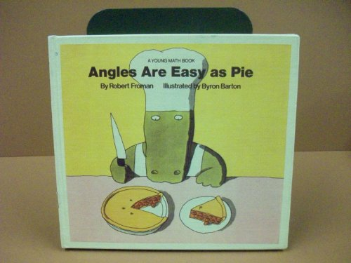 Angles Are Easy As Pie (Youth Math Books): Froman, Robert, Barton, Byron