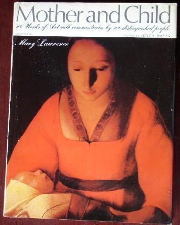 Mother and child 100 works of art with commentaries by more than 100 distinguished people: Lawrence...