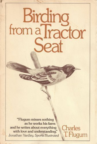 Birding From a Tractor Seat: Charles T Flugum