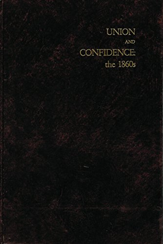 UNION AND CONFIDENCE: The 1860s