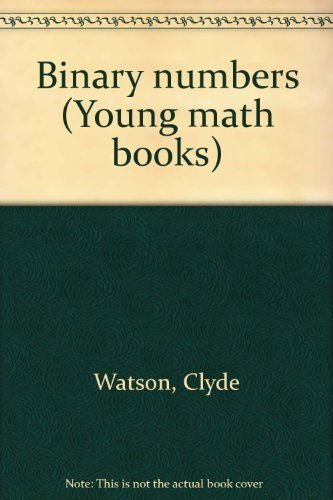 9780690009927: Binary numbers (Young math books)
