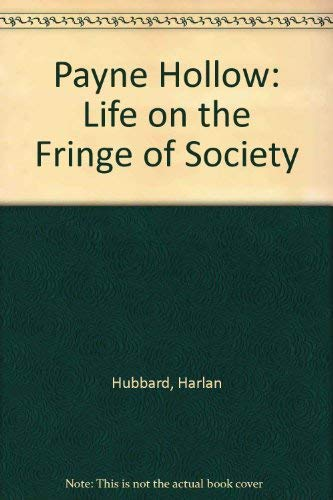 PAYNE HOLLOW: LIFE ON THE FRINGE OF SOCIETY. (AUTOGRAPHED): Hubbard, Harlan