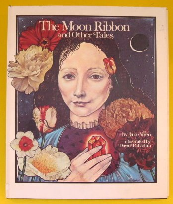 The Moon Ribbon and Other Tales: Yolen, Jane