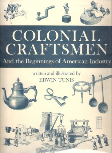 9780690010626: Colonial Craftsmen and the Beginnings of American Industry
