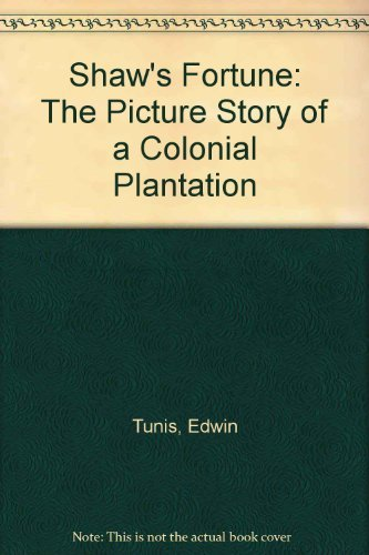 9780690010664: Shaw's Fortune: The Picture Story of a Colonial Plantation
