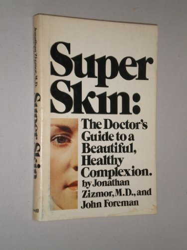 Super skin deep: The doctor's guide to: Zizmor, Jonathan