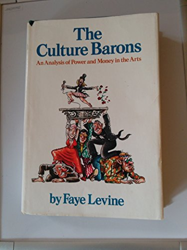The Culture Barons: An Analysis of Power: Levine, Faye