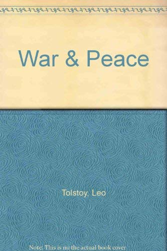 War and Peace: Tolstoy, Leo