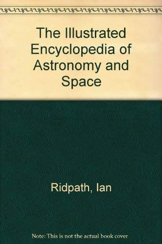 9780690011326: The Illustrated Encyclopedia of Astronomy and Space