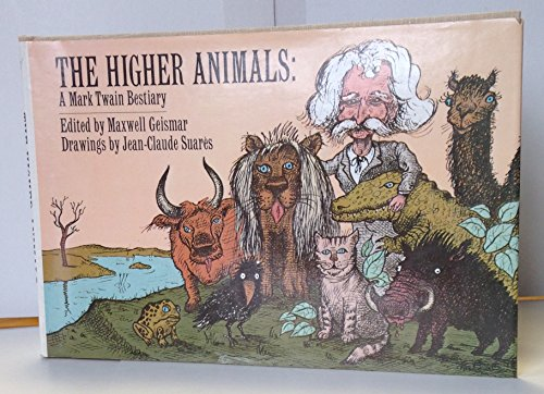 The Higher Animals: A Mark Twain Bestiary: Mark Twain