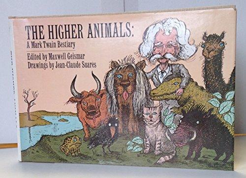 9780690011494: The Higher Animals: A Mark Twain Bestiary