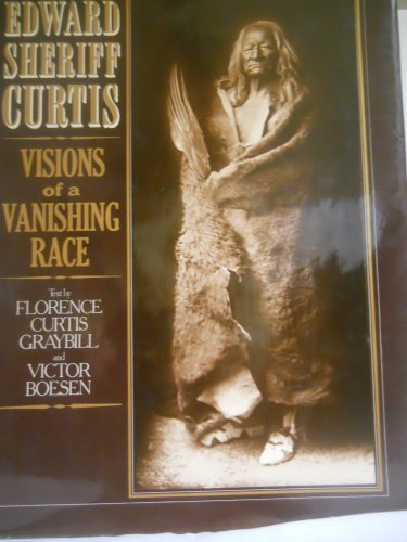 9780690011623: Edward Sheriff Curtis: Visions of a vanishing race