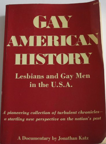Gay American History: Lesbians And Gay Men In The U. S. A.: Katz, Jonathan.